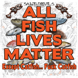 Salt Devils - All Fish Lives Matter Long Sleeve Performance Shirts